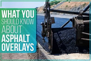 What You Should Know About Asphalt Overlays